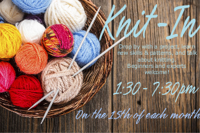 Knit-In on the 15th of each month from September to December 1:30pm to 7pm